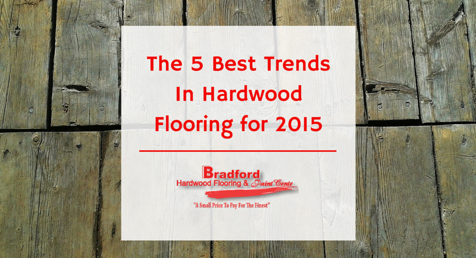 The 5 Best Trends in Hardwood Flooring for 2015